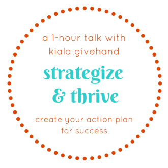Strategize & Thrive with Kiala Givehand